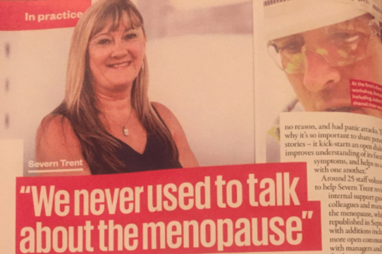 Case studies: Severn Trent, Menopause at work article in CIPD with Juliet Saimbi